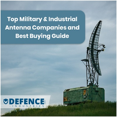 Top Military & Industrial Antenna Companies and Best Buying Guide