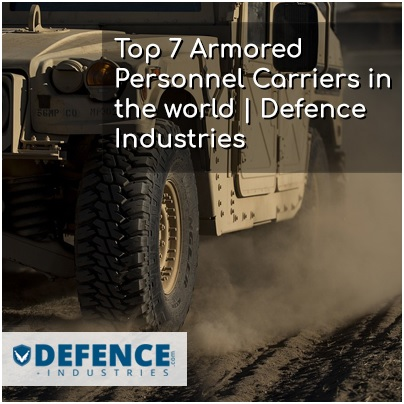 Top 7 Armored Personnel Carriers in the world | Defence Industries
