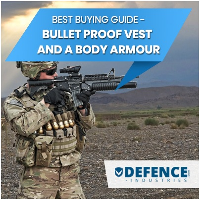 Best Buying Guide - Bullet Proof Vest and A Body Armour