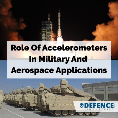 Role Of Accelerometers In Military / Aerospace Applications