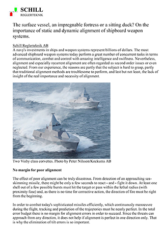 The surface vessel, an impregnable fortress or a sitting duck? On the importance of static and dynamic alignment of shipboard weapon systems.